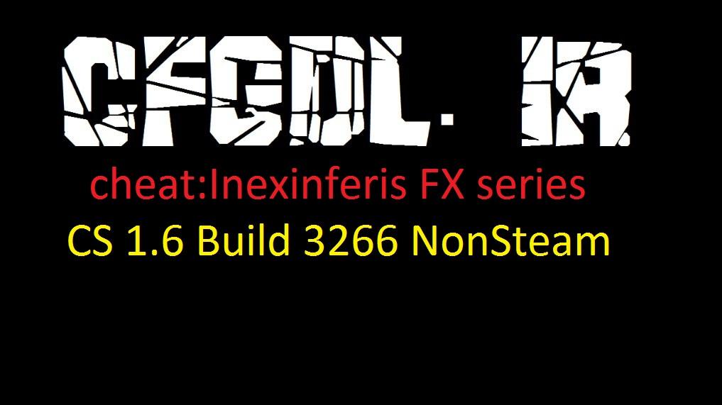 دانلود چیت Inexinferis FX series برای کانتر Non steam build 3266