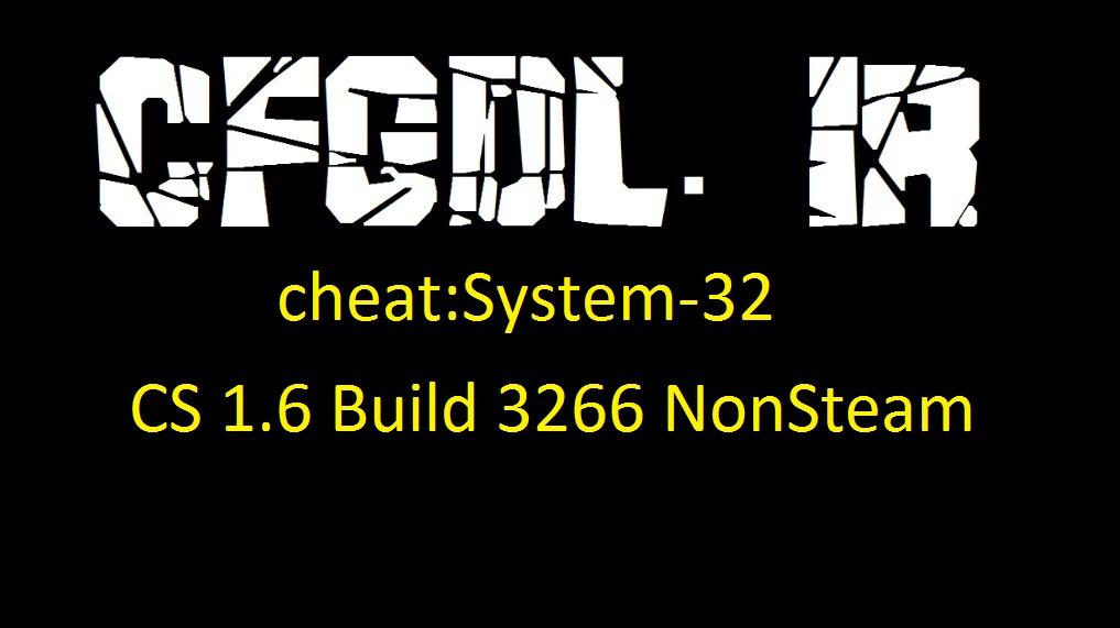 دانلود چیت System-32 برای کانتر Non steam build 3266
